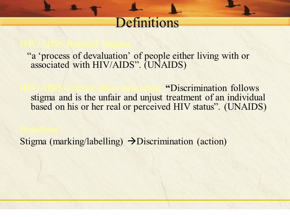 Definitions HIV/AIDS-Related Stigma: