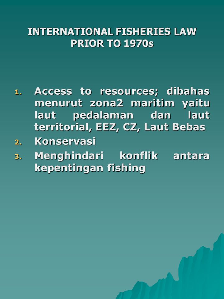 INTERNATIONAL FISHERIES LAW PRIOR TO 1970s