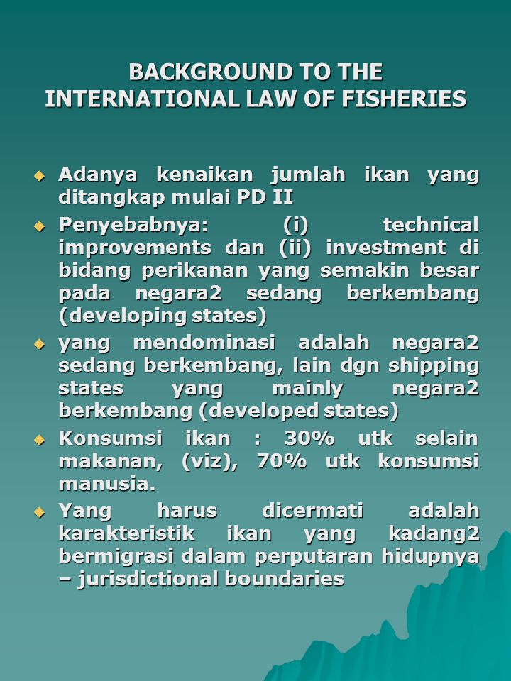 BACKGROUND TO THE INTERNATIONAL LAW OF FISHERIES