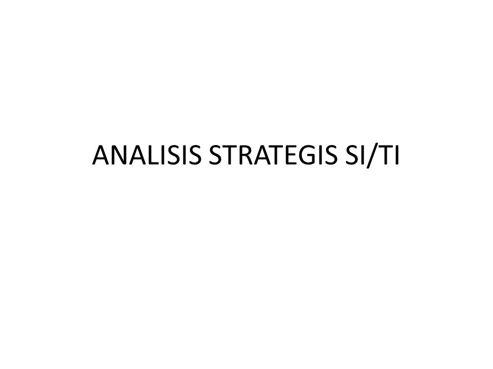 ANALISIS STRATEGIS SI/TI