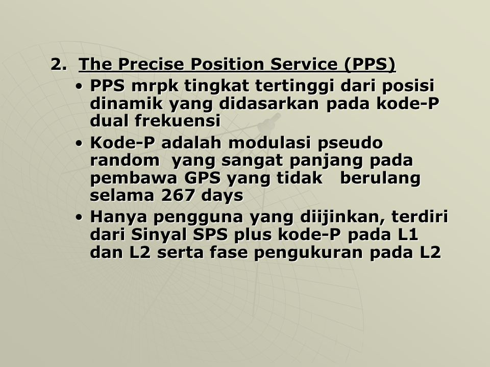 2. The Precise Position Service (PPS)