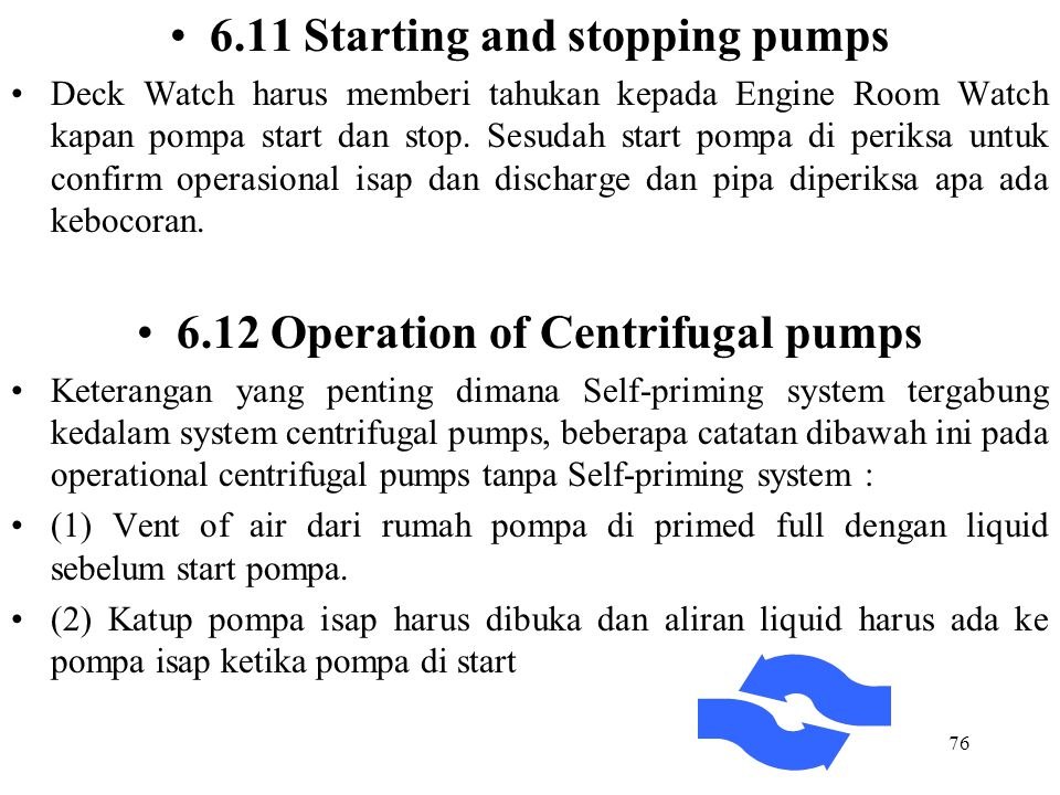 6.11 Starting and stopping pumps 6.12 Operation of Centrifugal pumps