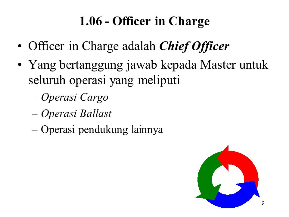 Officer in Charge adalah Chief Officer