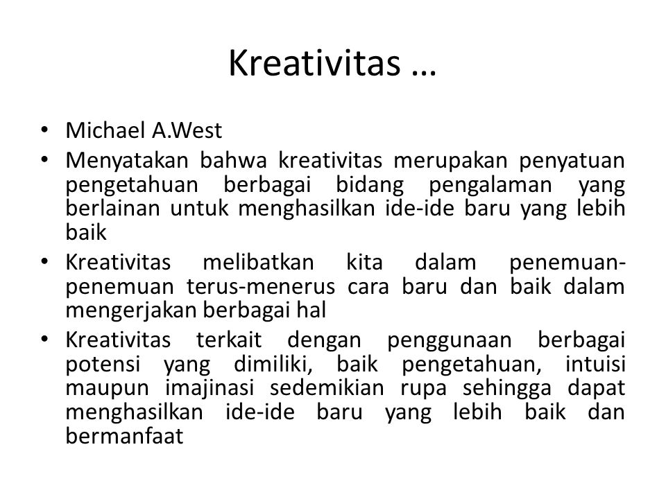 Kreativitas … Michael A.West