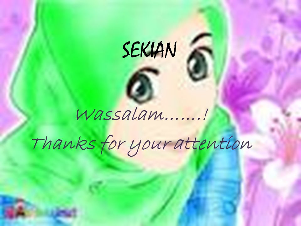 Wassalam…….! Thanks for your attention