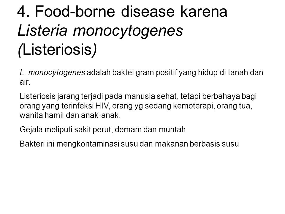 4. Food-borne disease karena Listeria monocytogenes (Listeriosis)
