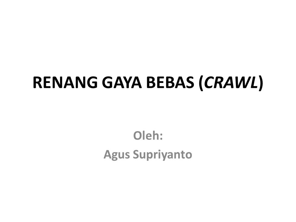Renang Gaya Bebas Crawl Ppt Download