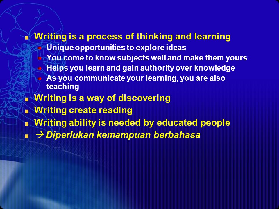 Writing is a process of thinking and learning