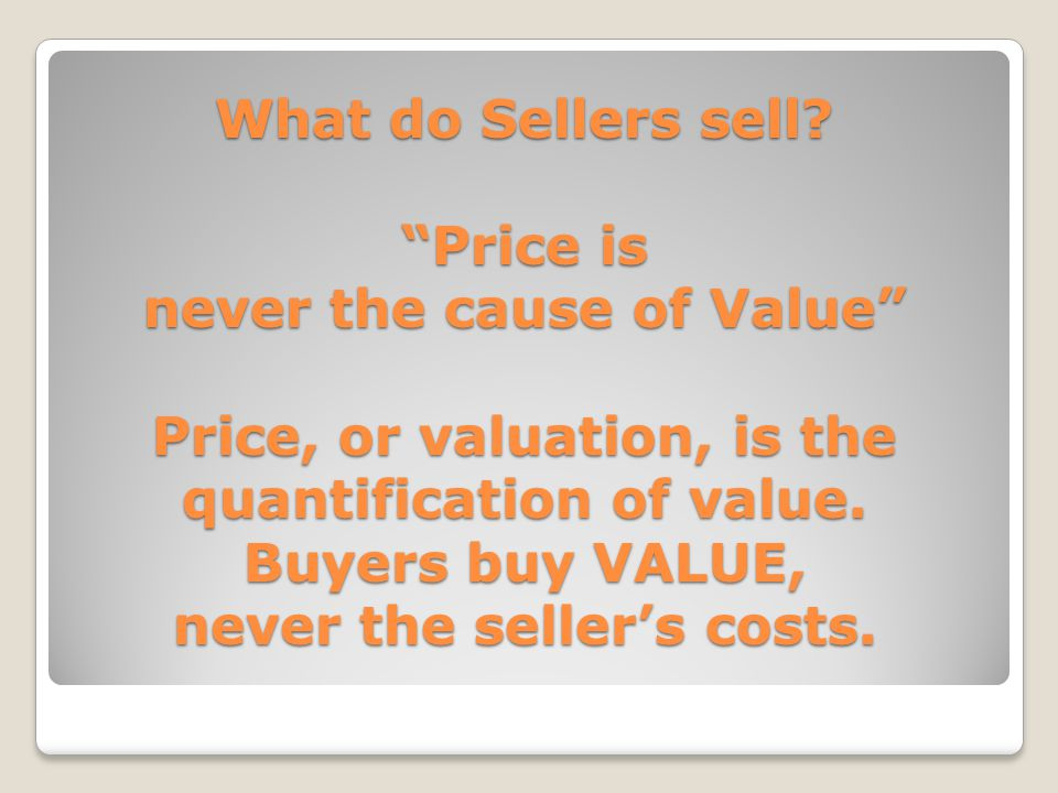 What do Sellers sell.