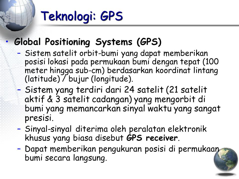 Teknologi: GPS Global Positioning Systems (GPS)