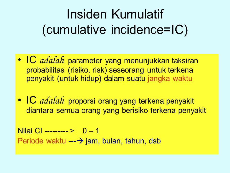 Insiden Kumulatif (cumulative incidence=IC)
