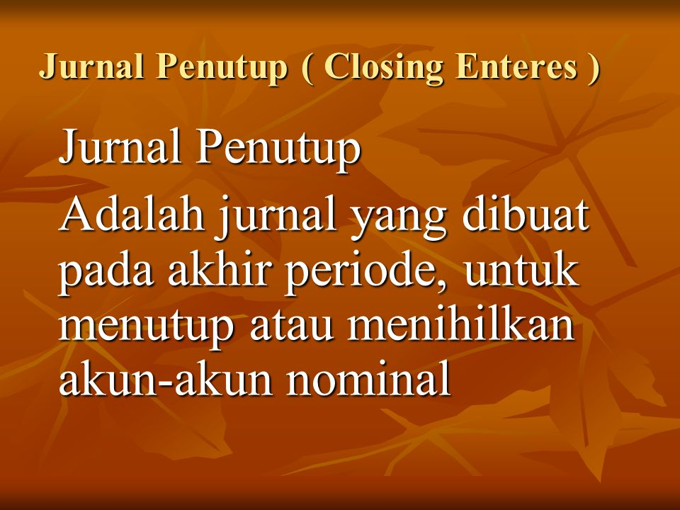 Jurnal Penutup ( Closing Enteres )