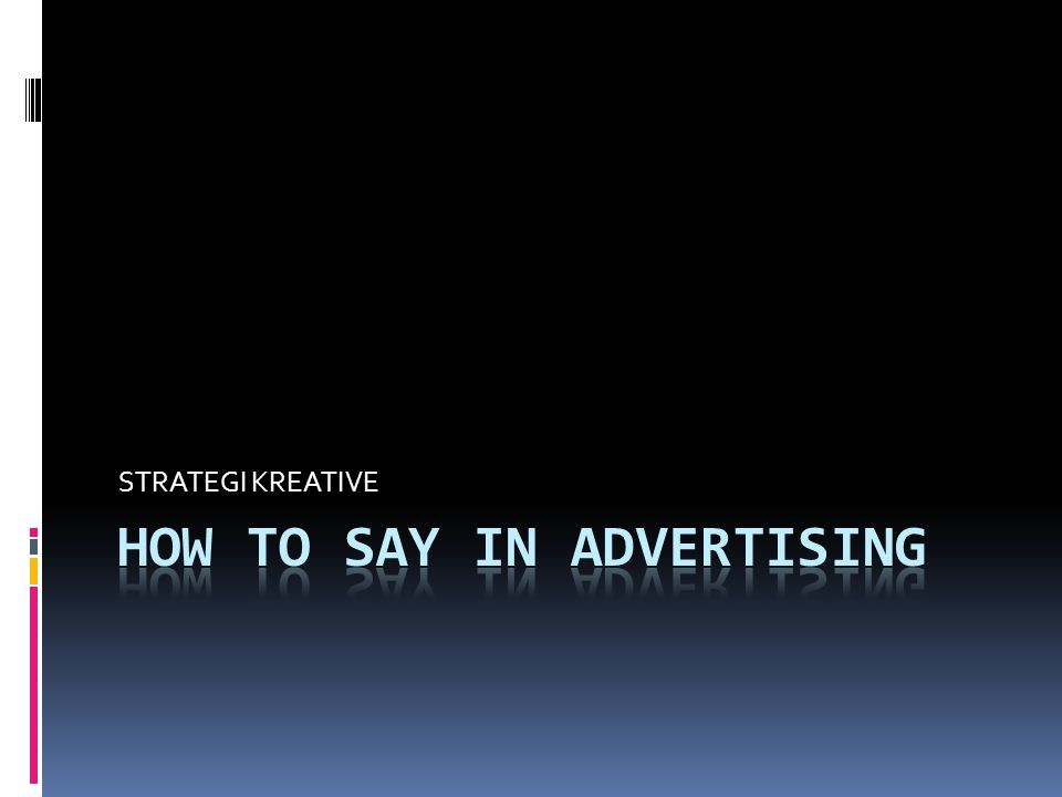 HOW TO SAY IN ADVERTISING