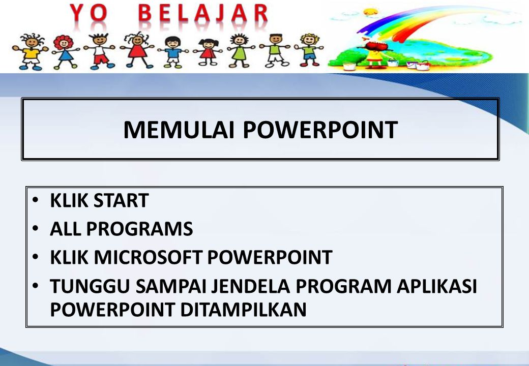 MEMULAI POWERPOINT KLIK START ALL PROGRAMS KLIK MICROSOFT POWERPOINT