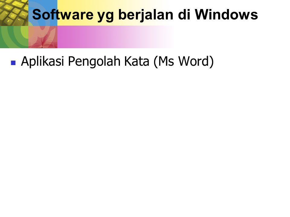 Software yg berjalan di Windows