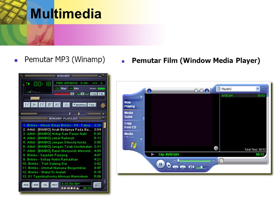 Multimedia Pemutar MP3 (Winamp) Pemutar Film (Window Media Player)