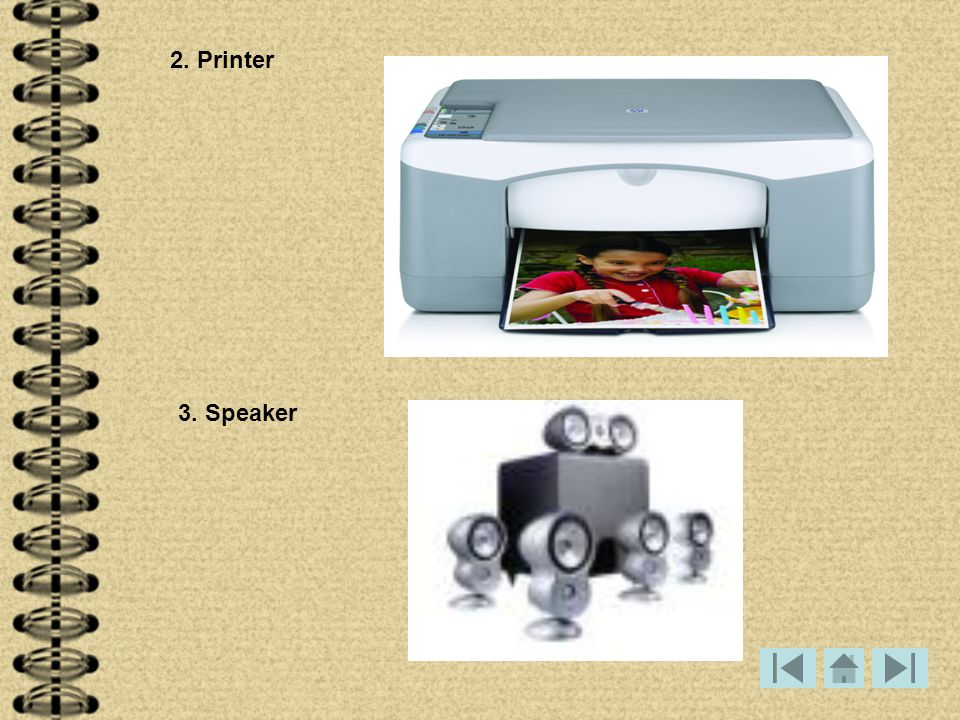 2. Printer 3. Speaker