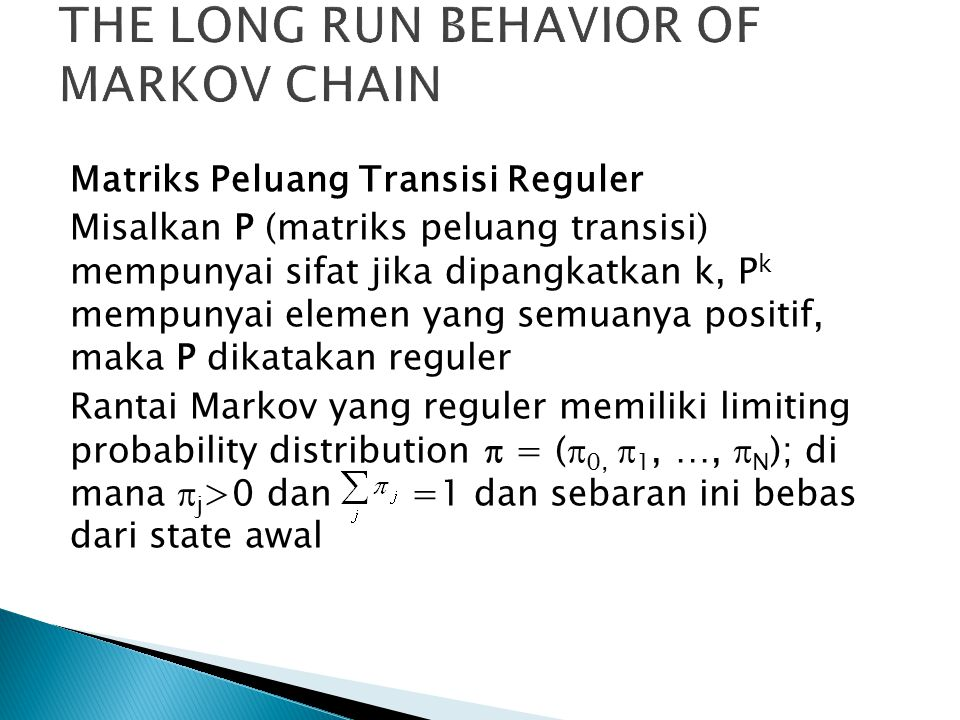 THE LONG RUN BEHAVIOR OF MARKOV CHAIN