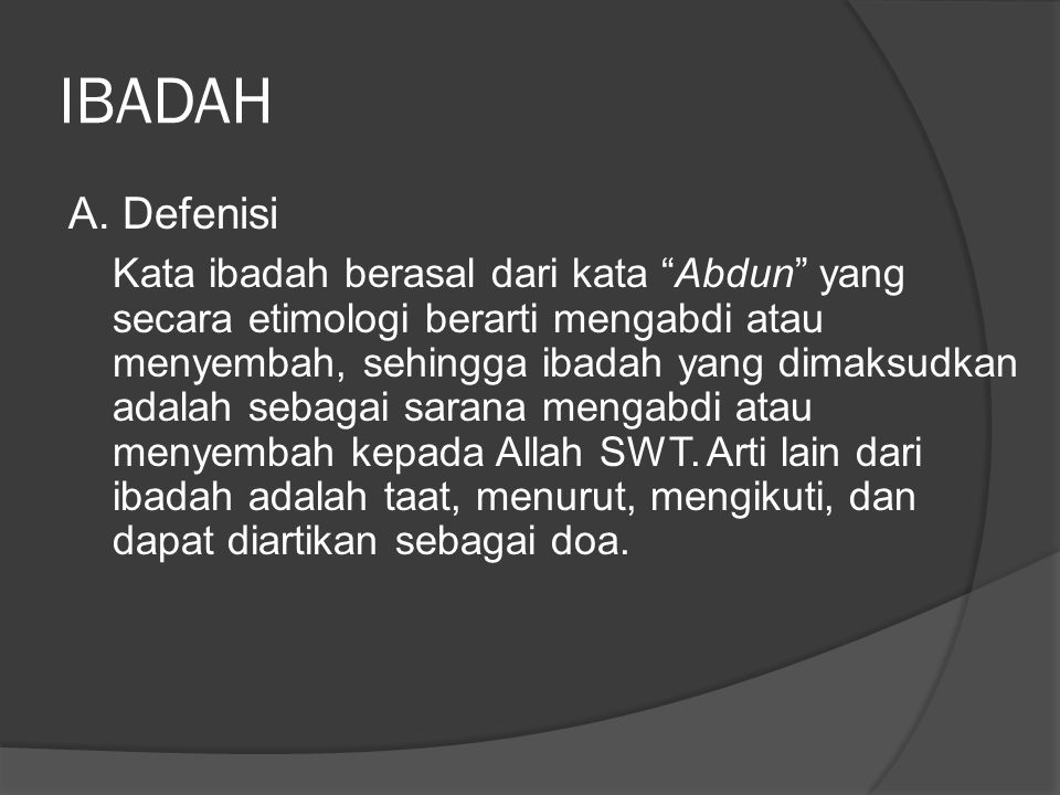 IBADAH A. Defenisi.
