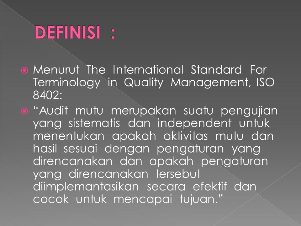 DEFINISI : Menurut The International Standard For Terminology in Quality Management, ISO 8402: