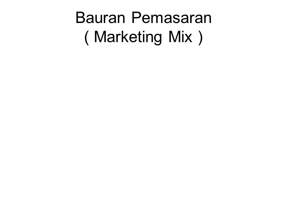 Bauran Pemasaran ( Marketing Mix )
