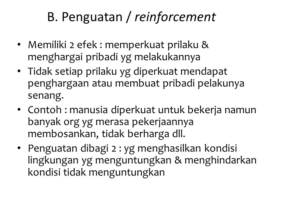 B. Penguatan / reinforcement