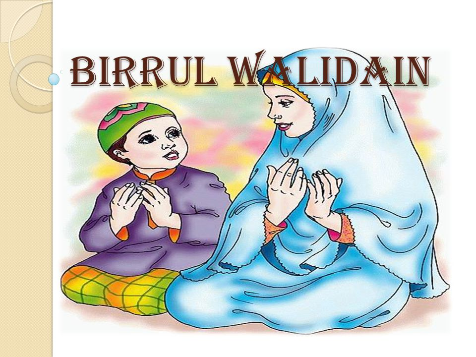 Birrul Walidain Ppt Download