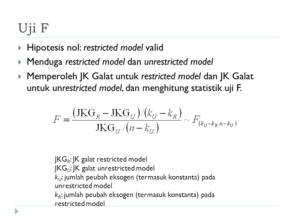 Uji F Hipotesis nol: restricted model valid