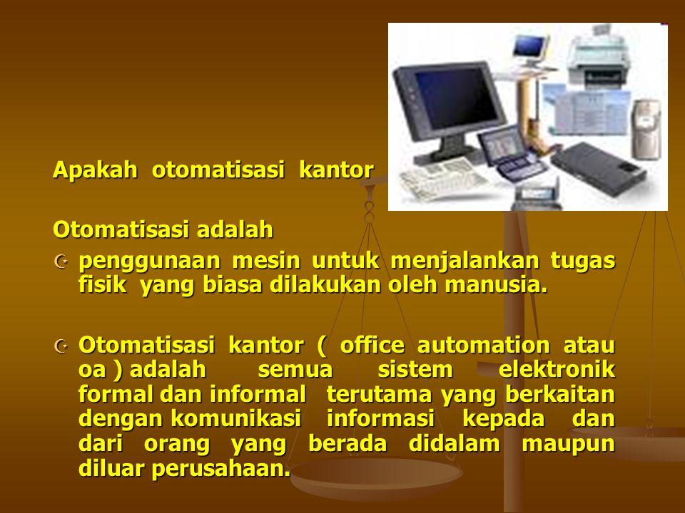 Otomatisasi Perkantoran Dan Aplikasi Otomatisasi Kantor Ppt Download