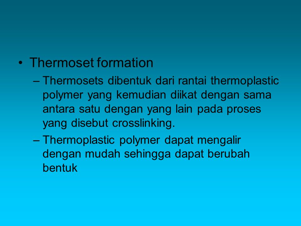 Thermoset formation