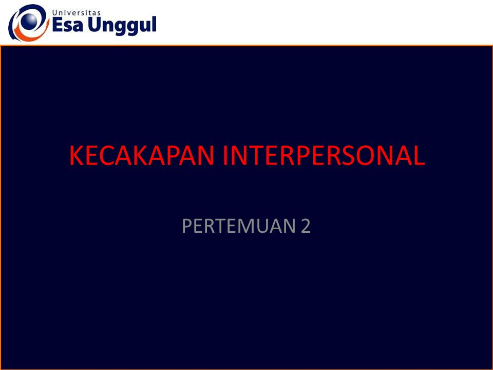 KECAKAPAN INTERPERSONAL