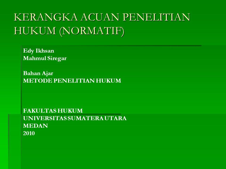 Kerangka Acuan Penelitian Hukum Normatif Ppt Download