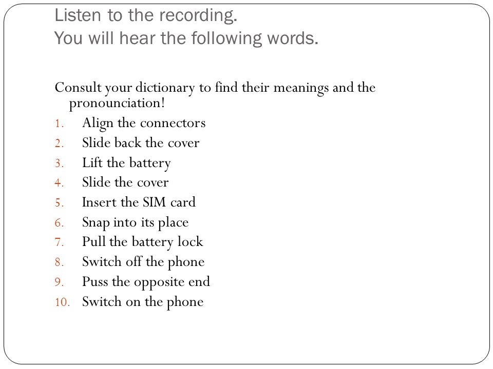 Listen to the recording. You will hear the following words.