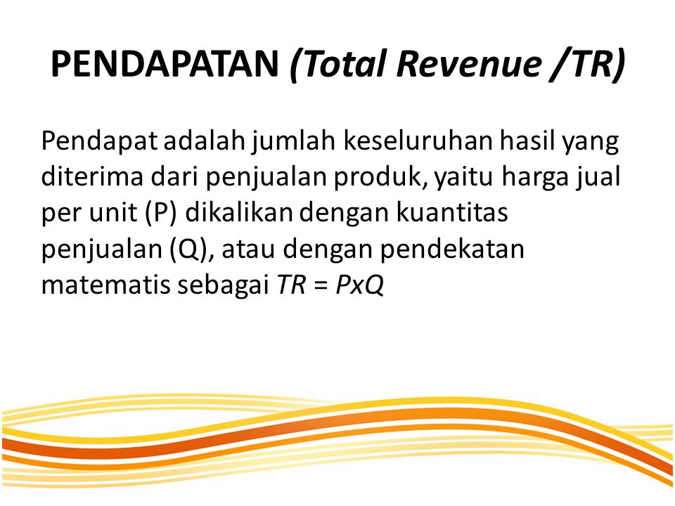 PENDAPATAN (Total Revenue /TR)