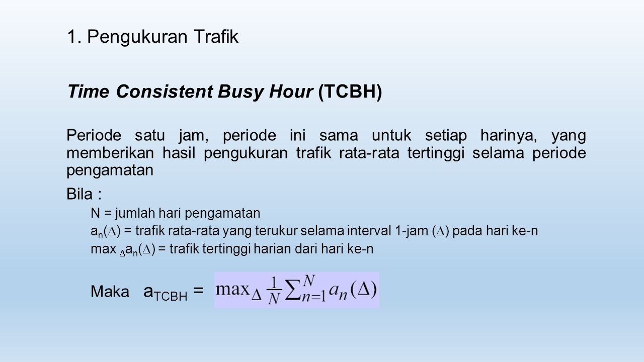 Time Consistent Busy Hour (TCBH)