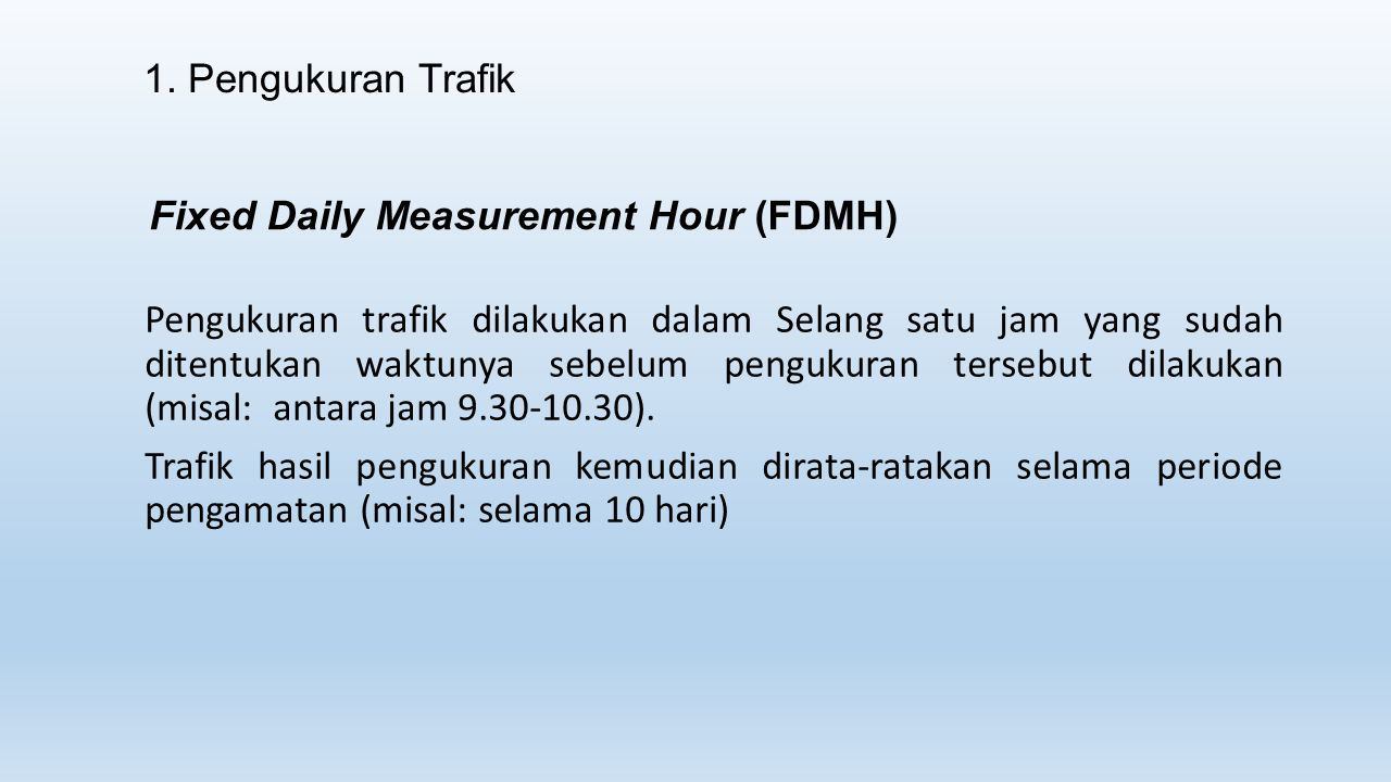 1. Pengukuran Trafik Fixed Daily Measurement Hour (FDMH)