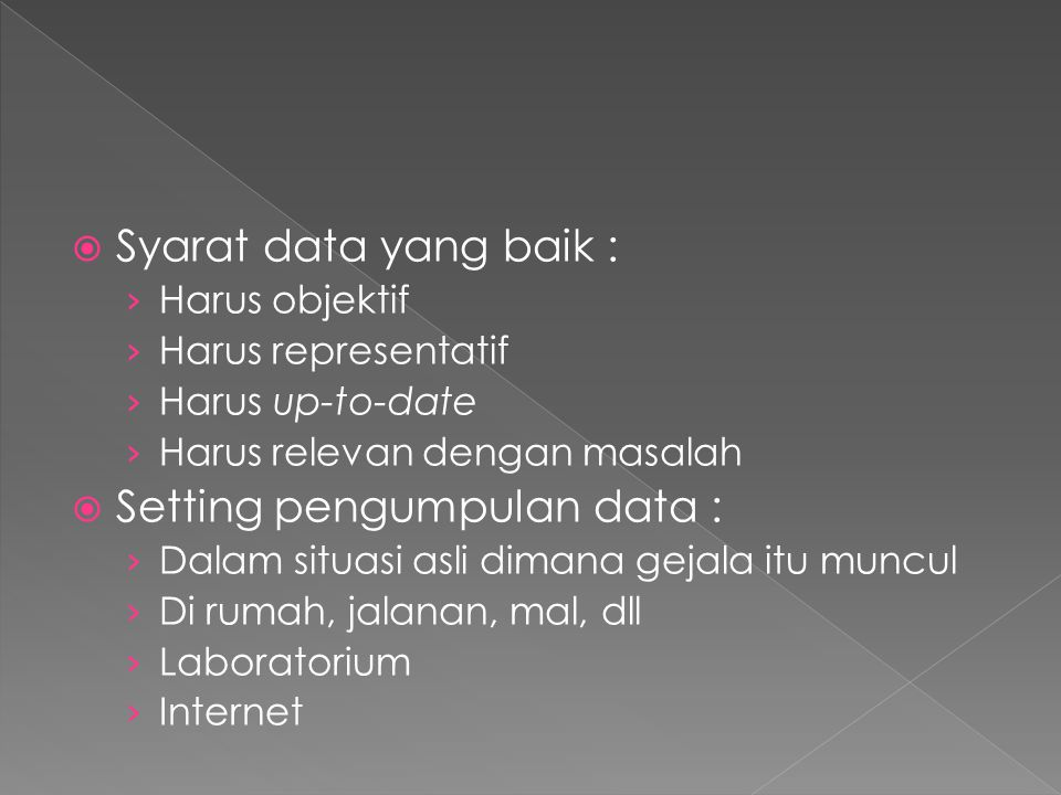 Setting pengumpulan data :