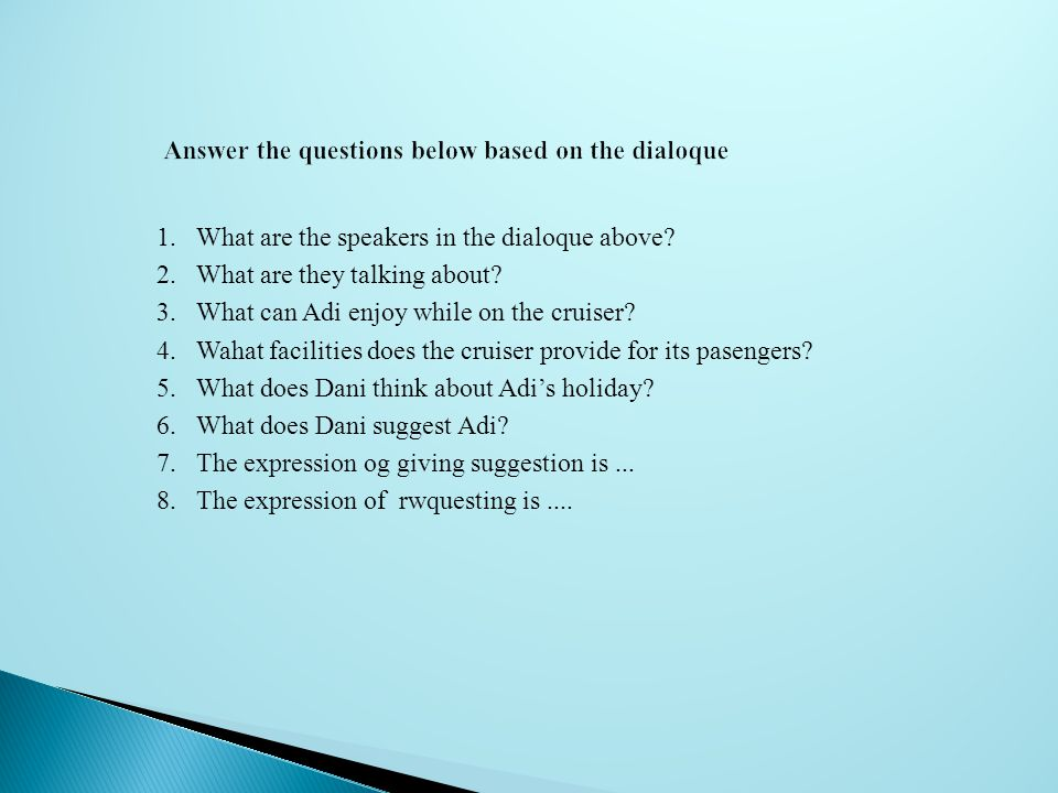Answer the questions below based on the dialoque