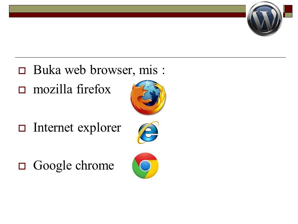 Buka web browser, mis : mozilla firefox Internet explorer Google chrome