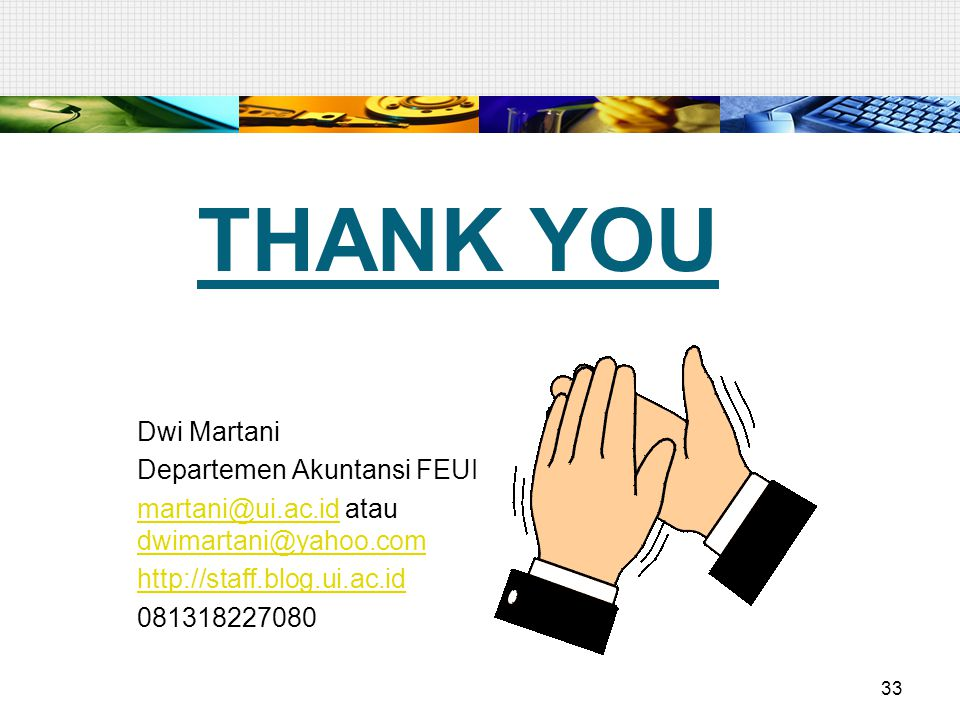Thank you Dwi Martani Departemen Akuntansi FEUI