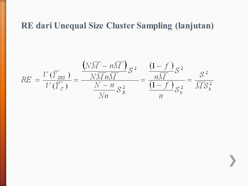 RE dari Unequal Size Cluster Sampling (lanjutan)