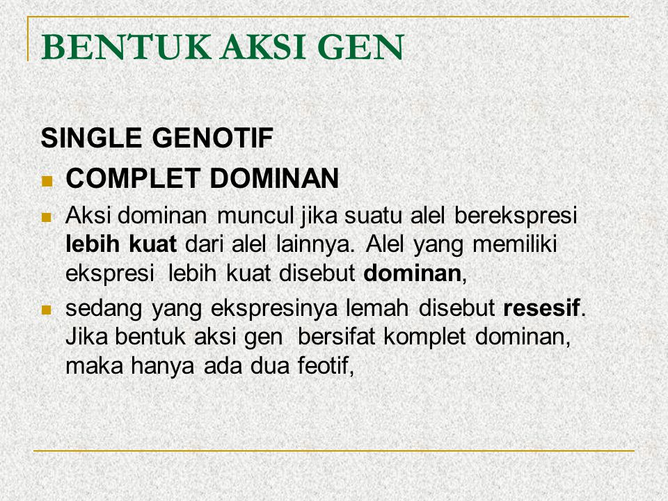 BENTUK AKSI GEN SINGLE GENOTIF COMPLET DOMINAN