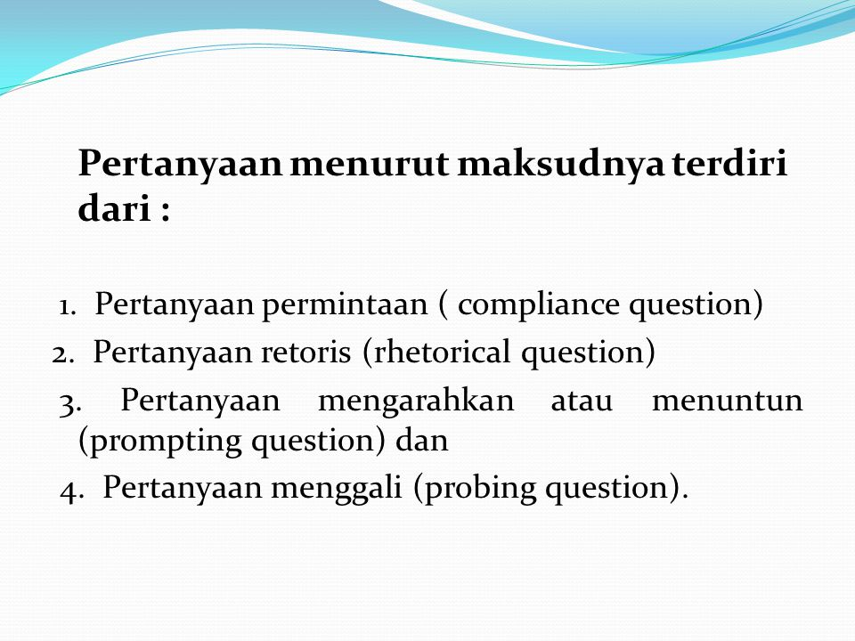2. Pertanyaan retoris (rhetorical question)