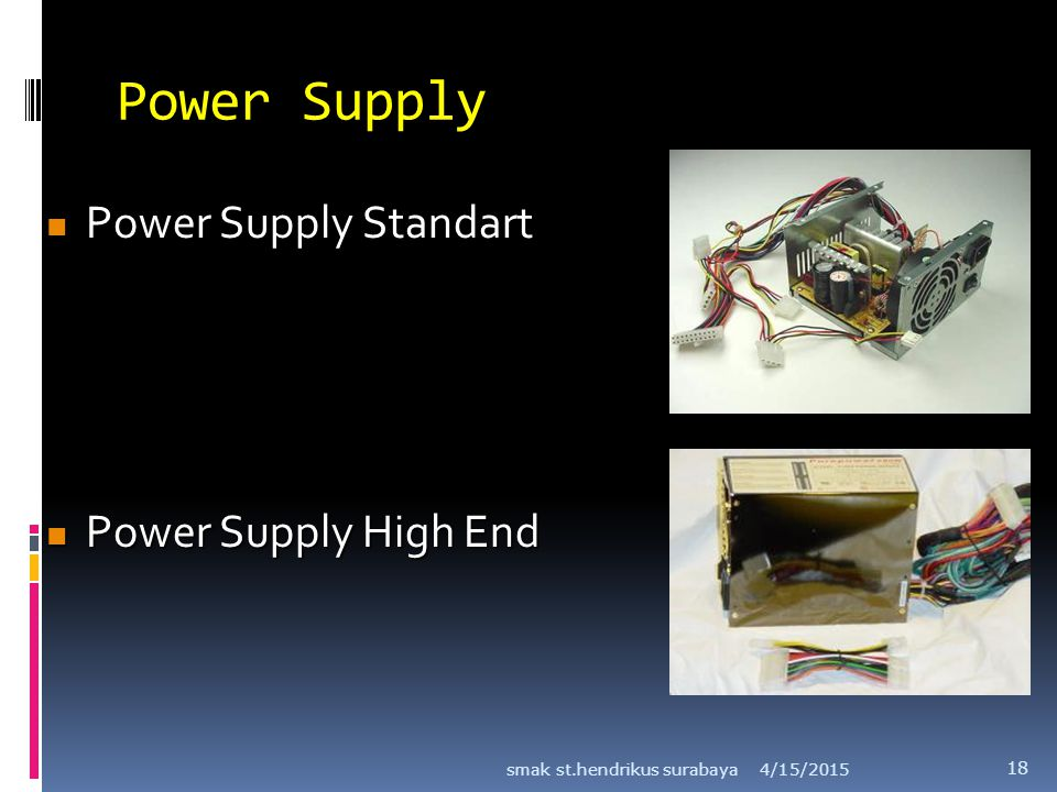 Power Supply Power Supply Standart Power Supply High End