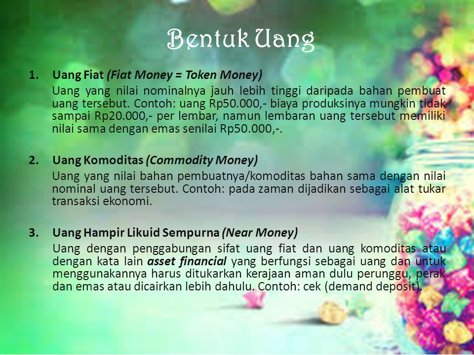 Bentuk Uang Uang Fiat (Fiat Money = Token Money)