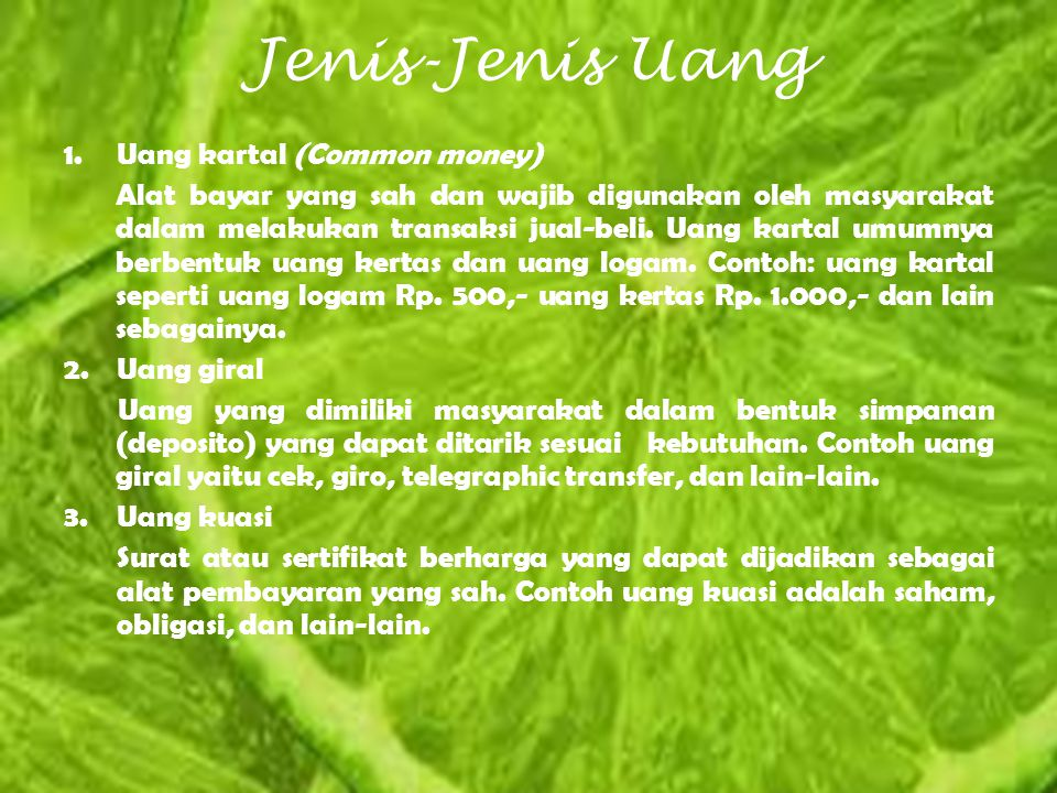 Jenis-Jenis Uang Uang kartal (Common money)