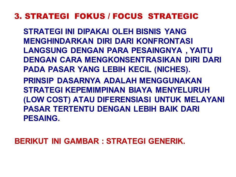 3. STRATEGI FOKUS / FOCUS STRATEGIC