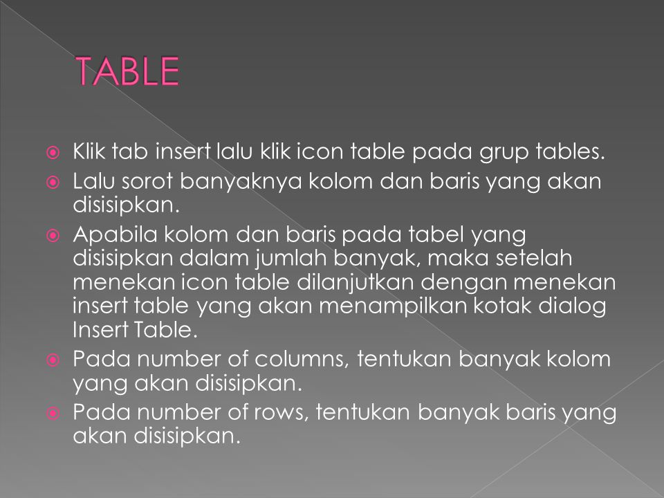 TABLE Klik tab insert lalu klik icon table pada grup tables.