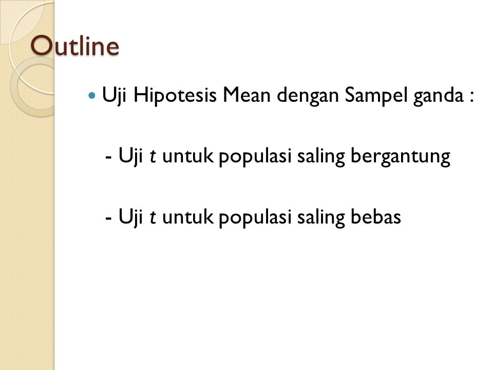 Outline Uji Hipotesis Mean dengan Sampel ganda :