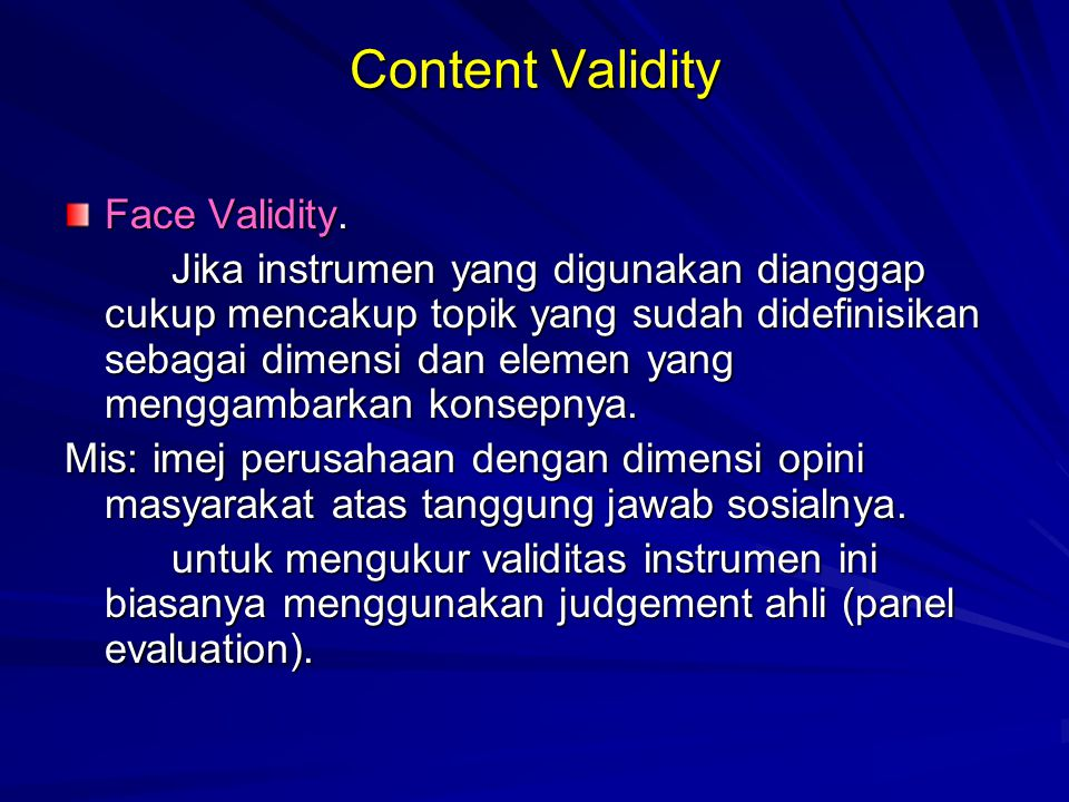 Content Validity Face Validity.